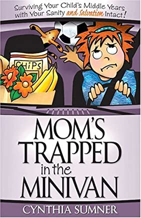 Moms Trapped in the Minivan by Cynthia Sumner (2004-11-01)