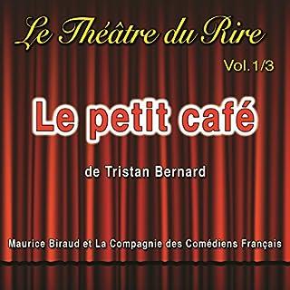 Couverture de Le petit café (Le Théâtre du Rire 1)