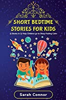 Short Bedtime Stories For Kids: (2 BOOKS IN 1) Help Children Go to Sleep Feeling Calm