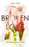 Broken Love: Verhängnisvolle Nähe (Band 1)