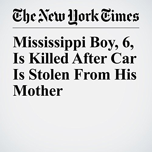 Mississippi Boy, 6, Is Killed After Car Is Stolen From His Mother copertina