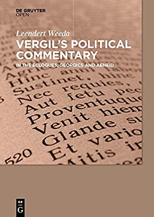 Vergil´s Political Commentary: in the  Eclogues, Georgics and Aeneid (English Edition)