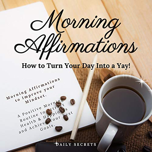 Morning Affirmations, How to Turn Your Day into a Yay! Titelbild
