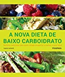 A Nova Dieta de Baixo Carboidrato (Em Portugues do Brasil)