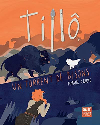 Tillô - tome 1 Un torrent de bisons (Tillo) (French Edition)