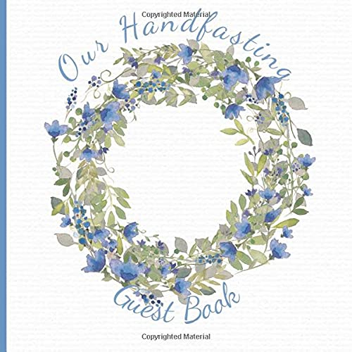 Our Handfasting Guest Book: Pagan Celtic Keepsake Memory Book / hand drawn painted Watercolor Blue Floral Wreath Chic Design / Advice Memories Square 8.5 x 8.5 Journal Sign In Notebook