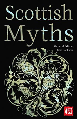 Scottish Myths (The World's Greatest Myths and Legends)