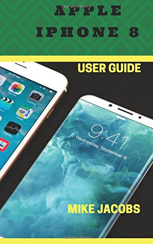 Apple iPhone 8 User Guide: Learning the Basics/Phone Guide/User tips