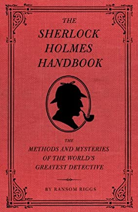 The Sherlock Holmes Handbook: The Methods and Mysteries of the World's Greatest Detective (English Edition)