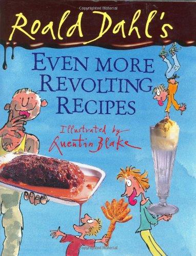 Roald Dahl's Even More Revolting Recipes
