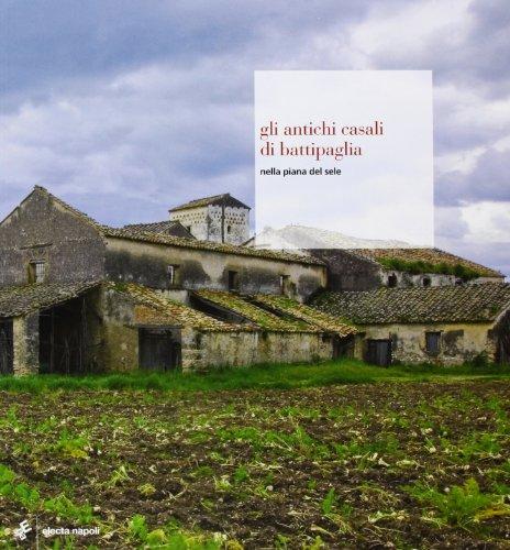 Gli antichi casali di Battipaglia nella piana del Sele