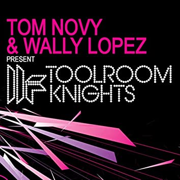 Tom Novy & Wally Lopez Present Toolroom Knights