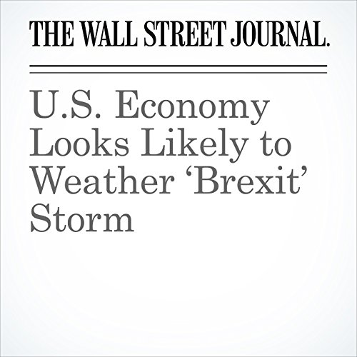 U.S. Economy Looks Likely to Weather 'Brexit' Storm audiobook cover art