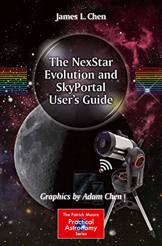 The NexStar Evolution and SkyPortal User's Guide (The Patrick Moore Practical Astronomy Series)
