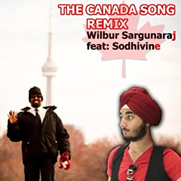 The Canada Song (Remix) [feat. Sodhivine]
