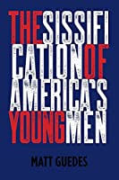 The Sissification of America's Young Men