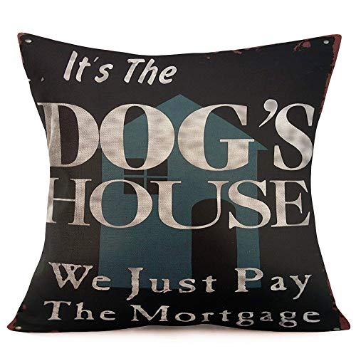"Tlovudori It's The Dog's House We Just Pay Mortgage Quote Throw Pillow Case Cushion Cover Cotton Linen Pillowcase Dog Lover Home Decorative Sofa Couch 18"" x 18"" (Dog's House)"