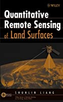 Quantitative Remote Sensing of Land Surfaces (Wiley Series in Remote Sensing and Image Processing)