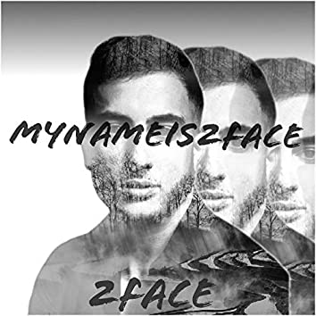 Mynameis2FACE