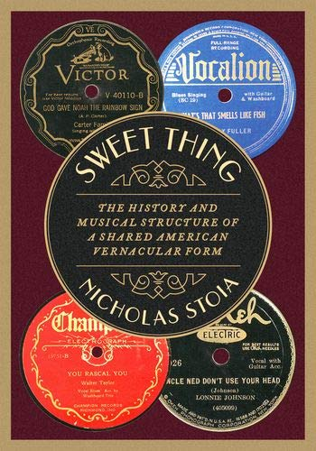 Sweet Thing: The History and Musical Structure of a Shared American Vernacular Form...