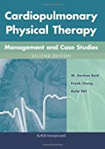Cardiopulmonary Physical Therapy: Management and Case Studies by W. Darlene Reid BMR(PT) PhD (December 15,2013)