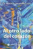 Al otro lado del corazón (Biblioteca Horacio Jaramillo nº 5)