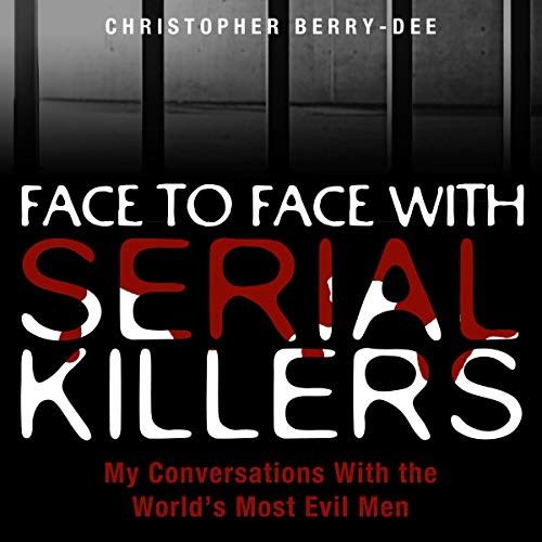 Face to Face with Serial Killers audiobook cover art