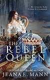 The Rebel Queen (The Rebel Queen Duet Book 2)