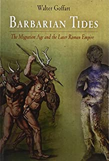 Barbarian Tides: The Migration Age and the Later Roman Empire (The Middle Ages Series) by Walter Goffart(2009-12-09)