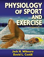 Physiology of Sport and Exercise by Jack H. Wilmore (2005-05-01)