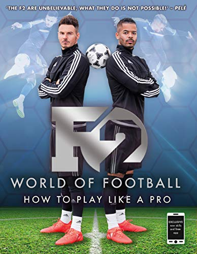 F2 World of Football: How to Play Like a Pro (Skills Book 1) (English Edition)