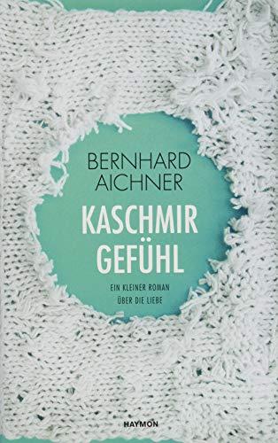 Kaschmirgefühl. Ein kleiner Roman über die Liebe