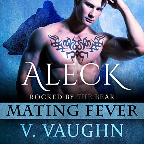 Aleck: Mating Fever Audiobook By V. Vaughn cover art