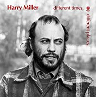 Different Times Different Places by Harry Miller