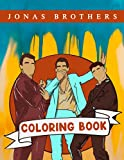 Jonas Brothers Coloring Book: A Cool Coloring Book With Many Illustrations Of Jonas Brothers For Fans of All Ages To Relax And Relieve Stress
