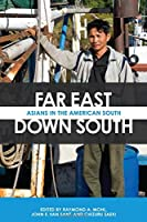 Far East, Down South: Asians in the American South (The Modern South)