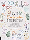 How to Embroider Almost Everything: A Sourcebook of 500+ Modern Motifs + Easy Stitch Tutorials - Learn to Draw with Thread! (English Edition)