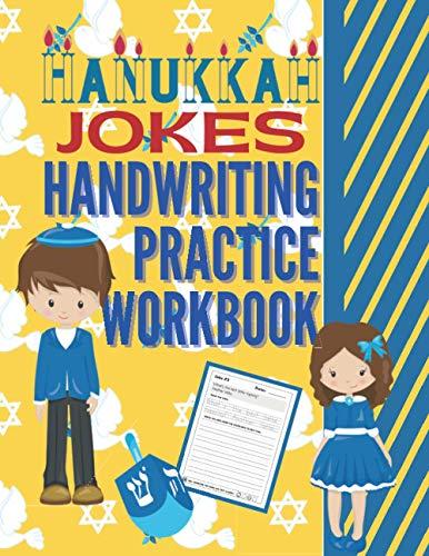 Hanukkah Jokes Handwriting Practice Workbook: 80 Hanukkah Jokes about the Festival of Lights, dreidels, latkes, Chanukah gifts, jelly donuts and more ... in Kindergarten First Grade and Second Grade