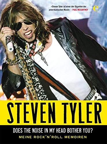 Steven Tyler - Does The Noise In My Head Bother You. Meine Rock 'n' Roll Memoiren