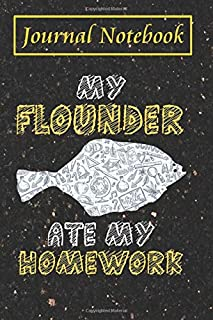 Fishing Log Book - My Flounder Ate My Homework Food fish Kid Back To School: Notebook For Fisherman To Record and Note You...