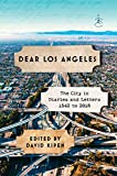 Dear Los Angeles: The City in Diaries and Letters, 1542 to 2018 (Modern Library)