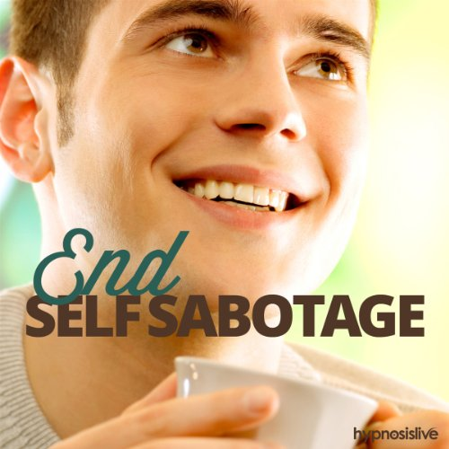 End Self-Sabotage Hypnosis audiobook cover art