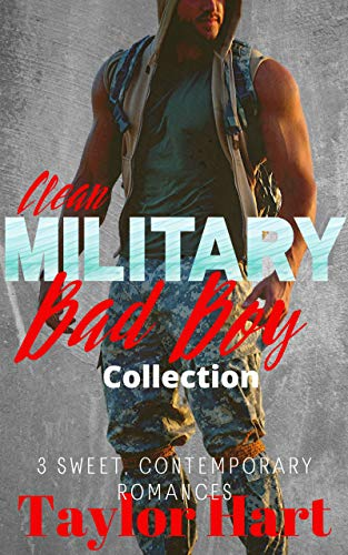 Clean Military Bad Boy Romance Collection: 3 Christian, Bad Boy Contemporary Romances
