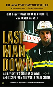 Last Man Down  A Firefighter s Story of Survival and Escape from the World Trade Center