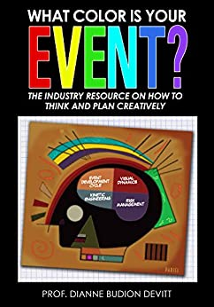 What Color Is Your Event?: The Industry Resource on How to Think and Plan Creatively by [Dianne Budion Devitt]