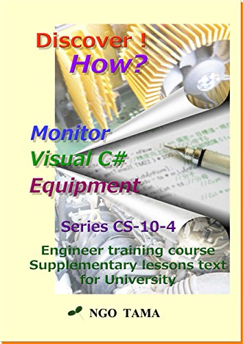 Monitor+Equipment+Visual C# (4): Training materials for engineer (Discover! How? Book 14) (English Edition)