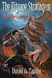 The Kitsune Stratagem (Inari's Children) (Volume 1)