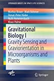 Gravitational Biology I: Gravity Sensing and Graviorientation in Microorganisms and Plants (SpringerBriefs in Space Life Sciences)