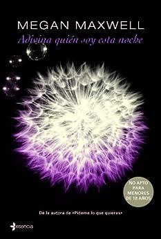 Adivina quién soy esta noche (Spanish Edition) by [Megan Maxwell]