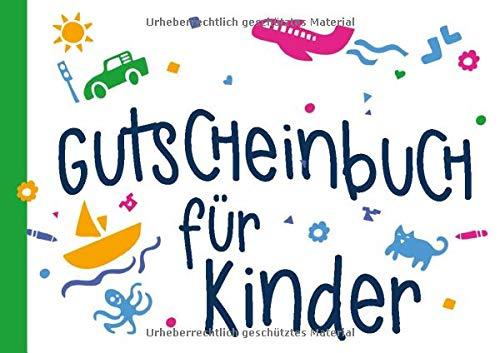 Gutscheinbuch für Kinder: Gutscheinheft zum selbst ausfüllen mit Gutscheinen, Geschenk für Enkel, Sohn, Tochter, Patenkind, Kindergarten
